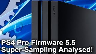 PS4 Pro Firmware 5.5 Super-Sampling Mode Analysed: Big Boosts for 1080p Users!