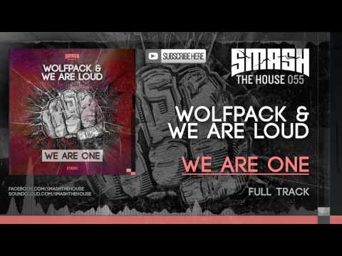 Wolfpack & We Are Loud - We Are One OUT NOW