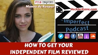 http://hecklerkane.com/2017/05/independent-film-reviewed-film-inquiry-manon-de-reeper/This week's Imperfect Podcast guest is Manon de Reeper, who is the Editor in Chief and founder of indie film magazine Film Inquiry. Manon is also a screenwriter currently shopping her Screencraft Fellowship quarter finalist MORAL TREATMENT. She has two academic degrees and currently lives in beautiful Perth, Australia. Starting as her own personal blog, Film Inquiry has grown to having over 100 contributors.Film Inquiry is an independent, crowd-funded magazine which purposefully steers away from the current online journalism trends of meaningless click bait. Instead you'll find long-form reviews and articles, as well as in-depth resources that are interesting to cinephiles and filmmakers. Film Inquiry also supports women and minorities in film and behind the camera.Since December '16, Film Inquiry is a Rotten Tomatoes approved publication and all of their movie reviews are counted towards their tomato-meter. To support Film Inquiry, you can join the Film Inquiry Society that will grant you complete access to all of their archives, as all posts older than 30 days (aside from a few freebies) are locked. Once a member, all the content is ads-free. Members also get a 10% discount to the Film Inquiry shop, and more.Find out more at http://filminquiry.com