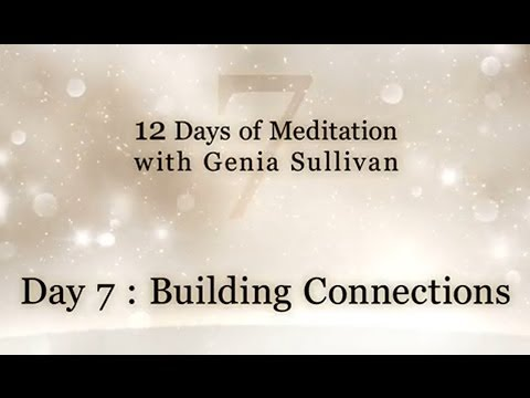12 Days of Meditation-Day 7: Building Connections