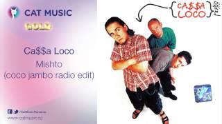 Ca$$a Loco - Mishto (coco jambo radio edit)