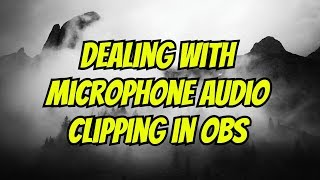 Nothing is more grating on my nerves than when someone's live stream mic audio is turning to static or crackling. That distortion is referred to as clipping ...