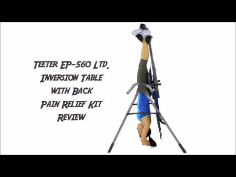Teeter EP 560 Ltd  Inversion Table with Back Pain Relief Kit Review