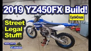 9. 2019 Yamaha YZ450FX BUILD - Street Legal Stuff - WR450F Vs YZ450FX