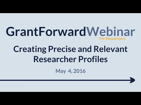 GrantForward Webinar held on May 4, 2016, for researchers and faculty at subscribing institutions. This webinar covers how to create a researcher create profile that precisely captures a researcher's research interests, in order to receive relevant grant recommendations. For more information about how to use GrantForward, visit www.GrantForward.com/support.