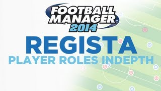 Player Roles in Depth - Regista | Football Manager 2014