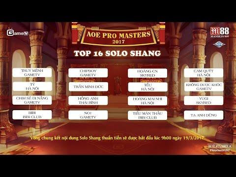 Giải AOE ProMasters 2017 - Vòng chung kết 19-03-2017 (K1) - Thời lượng: 8:22:45.