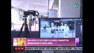 DOH: Entry At Exit Point Sa Bansa, Mahigpit Na Binabantayan Vs. Ebola Virus || Aug. 5, 2014