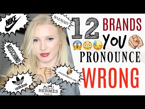 12 Brands YOU pronounce INCORRECTLY