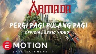 Video Armada - Pergi Pagi Pulang Pagi (Official Lyric Video) MP3, 3GP, MP4, WEBM, AVI, FLV Agustus 2018