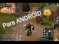 Al Fin Wow World Of Warcraft Para Smartphone Pru balo Y