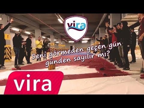 VİRA - Seni görmeden geçen gün günden sayılır mı?