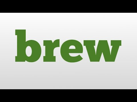 brew meaning and pronunciation