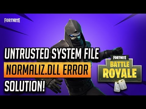 "FIX Fortnite Error ""Untrusted System File (normaliz.dll)"""