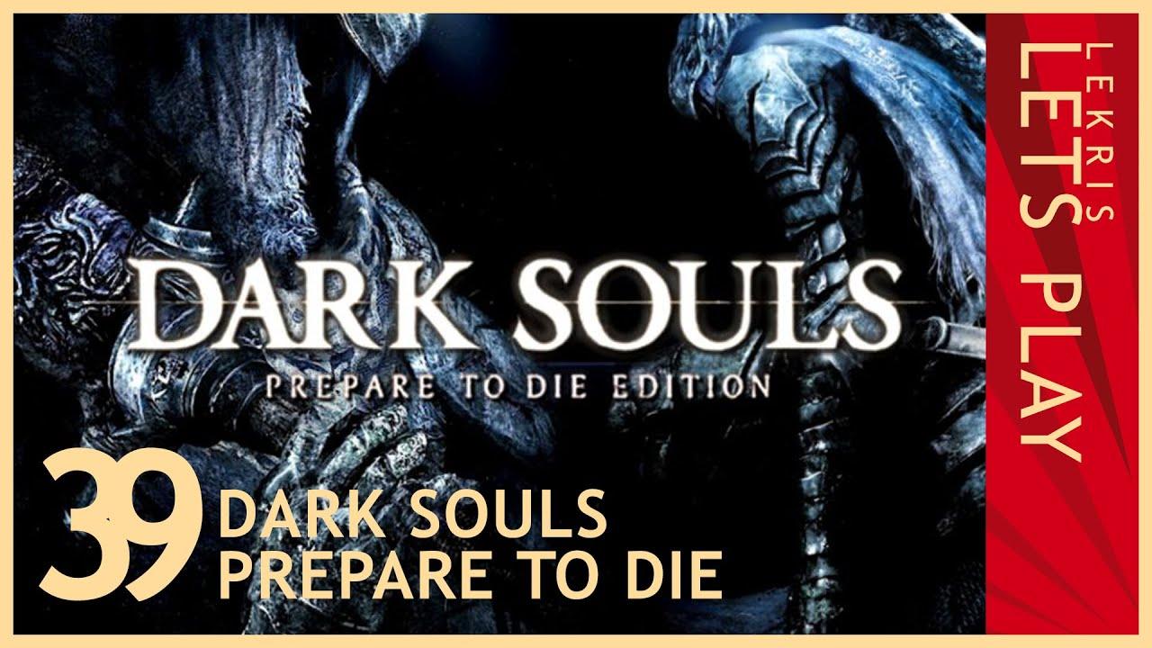 Let's Die - Dark Souls #39 - Unfriedlicher Friedhof