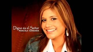 Marcela Gandara - Ven Y Llena Esta Casa (Bonus Track)