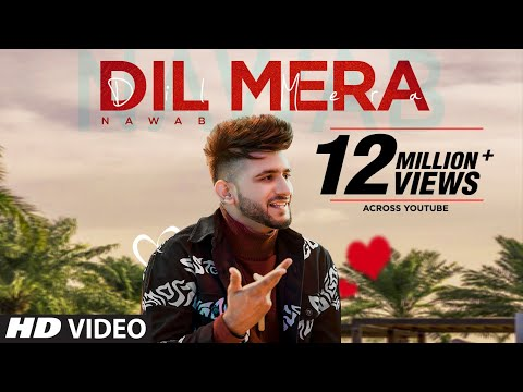 Dil Mera (Full Song) Nawab | Starboy Music X | Haazi Navi | Rehmat Rattan | Latest Punjabi Song 2020