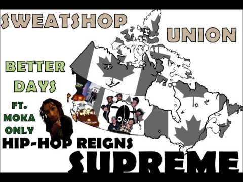 Sweatshop Union - Better Days ft.  Moka Only