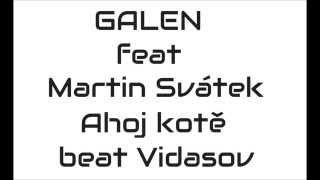 Video Galen feat Martin Svátek - Ahoj kotě