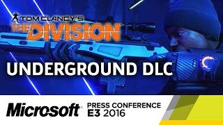 The Division Underground DLC Trailer - E3 2016 Microsoft Press Conference by GameSpot