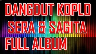 Dangdut Koplo SERA - SAGITA Terbaru Full Album Live 2015 Video