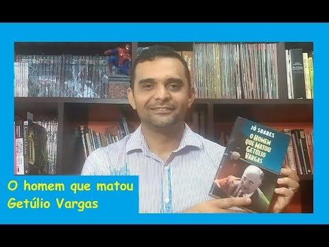 O HOMEM QUE MATOU GETÚLIO VARGAS - JÔ SOARES - (#2018.8) + (SORTEIO 10.04.18)
