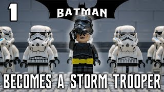 LEGO Batman Becomes a Stormtrooper - PART 1 (Stop Motion Animation)