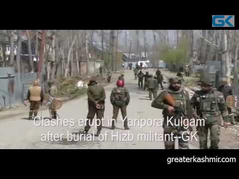 Clashes erupt in Yaripora Kulgam after burial of Hizb militant