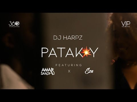 Video Patakay | DJ Harpz | Amar Sandhu | Ezu | Full Video | VIP Records | 360 Worldwide download in MP3, 3GP, MP4, WEBM, AVI, FLV January 2017