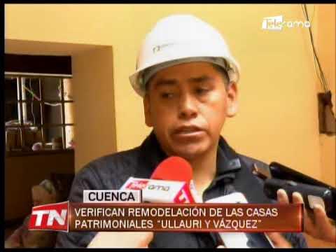 Verifican remodelación de las casas patrimoniales Ullauri y Vázquez