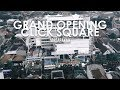 [AFTER MOVIE] GRAND OPENING CLICK SQUARE 11-13.05.2017