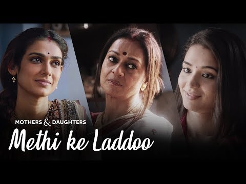 Methi Ke Laddoo Ft. Zarina Wahab, Aakanksha Singh and Anjali Barot | Mothers & Daughters