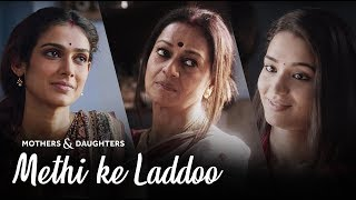 Video Methi Ke Laddoo Ft. Zarina Wahab, Aakanksha Singh and Anjali Barot | Mothers & Daughters MP3, 3GP, MP4, WEBM, AVI, FLV Oktober 2018