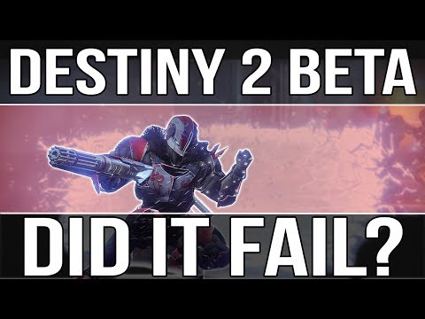 Did Destiny 2 Beta Fail? People Are Disappointed, Here is MY Opinion!