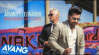 Arvin Ft Leonardo - Nako Nako Loco Loco (Клипхои Эрони 2018)