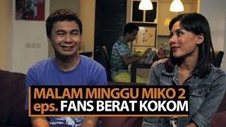 Video Malam Minggu Miko 2 - Fans Berat Kokom MP3, 3GP, MP4, WEBM, AVI, FLV Mei 2019