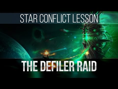 Star Conflict Lesson The Defiler Raid