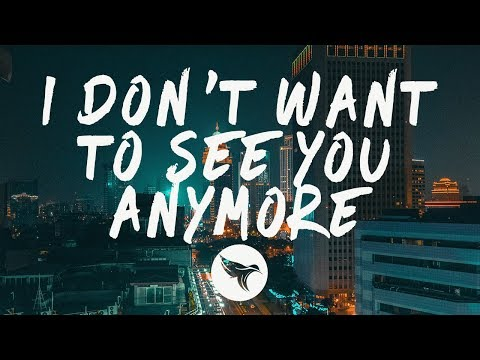 XYLØ - I Don't Want To See You Anymore (Lyrics) Pilton Remix