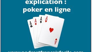 Podcastfrancaisfacile : Poker En Ligne
