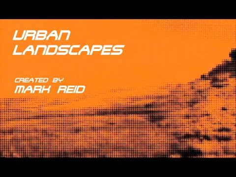 video art - Urban Landscapes is a thirty minute award winning Video Art peice created using Photography by artist Mark Reid.