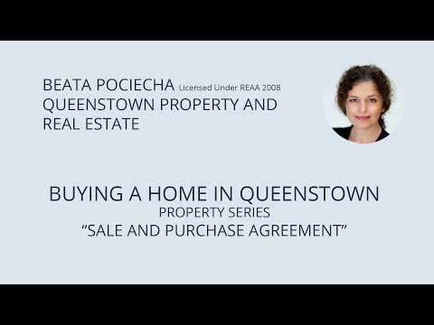 Buying a home in Queenstown - property series. Sale & Purchase Agreement.