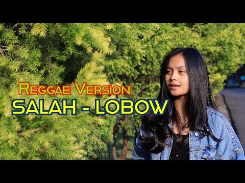 SALAH - LOBOW REGGAE VERSION by ARISKA THALIA