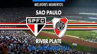 Melhores Momentos - São Paulo 2 x 1 River Plate-ARG - Liberta...