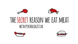 The Secret Reason We Eat Meat - Dr. Melanie Joy