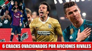 Video 6 Futbolistas OVACIONADOS por el RIVAL MP3, 3GP, MP4, WEBM, AVI, FLV Agustus 2019