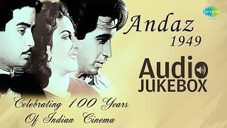 Andaz [1949] Raj Kapoor, Dilip Kumar&Nargis | Old Hindi Songs | Audio Jukebox