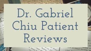 Dr. Gabriel Chiu Testimonial