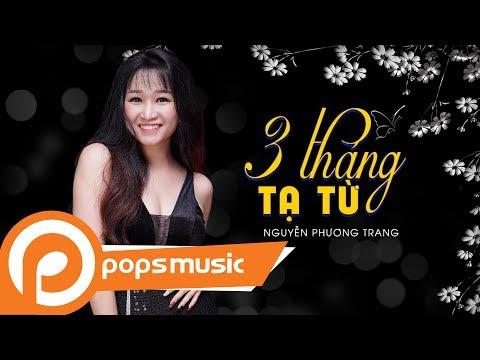 Ba Tháng Tạ Từ | Nguyễn Phương Trang - Thời lượng: 4 phút, 22 giây.