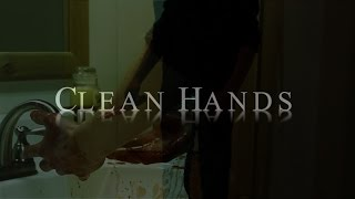 Clean Hands(AE) original short film