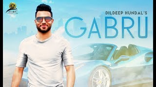 Video Gabru | (Full HD) | Dildeep Hundal | New Punjabi Songs 2018 | Rehmat Production MP3, 3GP, MP4, WEBM, AVI, FLV September 2018